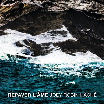 Repaver l'âme de Joey Robin Haché