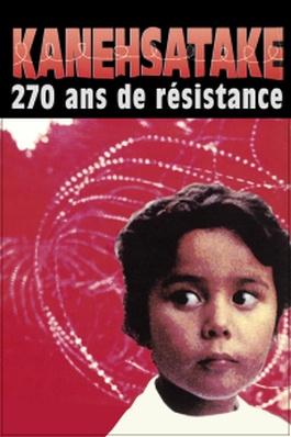 Kanehsatake, 270 ans de résistance